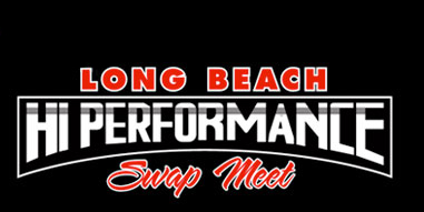 Long Beach Swap Meet >> Long Beach High Performance Swap Meet